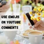 How to Use Emojis on YouTube Comments?