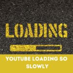 Why is YouTube Loading So Slowly?